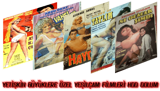 Yetişkin Film Hdd Dolum, Yeşilçam Erotik Film Dolum